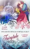 Fairytale of Headley Cross (Christmas Holiday Extravaganza)