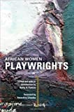 img - for African Women Playwrights (Do Not Use 1) book / textbook / text book
