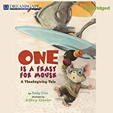 One Is a Feast for Mouse: A Thanksgiving Tale (       UNABRIDGED) by Judy Cox Narrated by Heyborne Kirby
