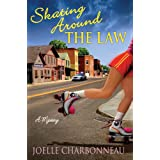 Skating Around the Law: A Mysteryby Joelle Charbonneau