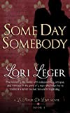 Some Day Somebody: Book 1 (La Fleur de Love)