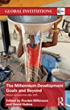 img - for The Millennium Development Goals and Beyond: Global Development after 2015 (Global Institutions) book / textbook / text book