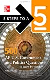 5 Steps to a 5 500 AP U.S. Government and Politics Questions to Know by Test Day (5 Steps to a 5 on the Advanced Placement Examinations Series) [Paperback] [2011] (Author) William Madden, Thomas A. editor - Evangelist