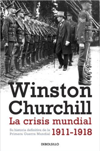 Winston S. Churchill - La crisis mundial 1911-1918