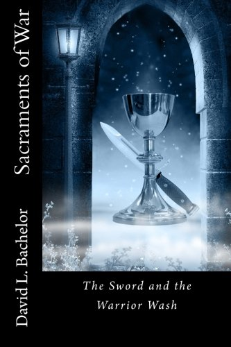 Sacraments of War: The Sword and the Warrior Wash