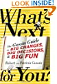 What's Next . . . For You?: The Gussin Guide to Big Changes, Big Decisions, and Big Fun