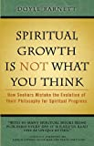 img - for Spiritual Growth is Not What You Think book / textbook / text book