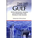 The New Gulf - How Modern Arabia is Changing the World for Good ~ Edmund O'Sullivan