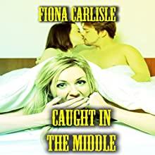 Caught in the Middle (       UNABRIDGED) by Fiona Carlisle Narrated by Luke Thomas Stratton