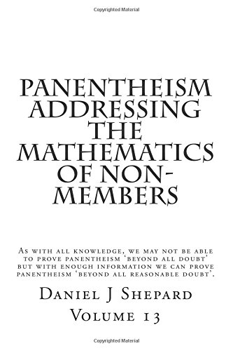 Panentheism Addressing The Mathematics of non-Members: Volume 13