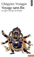 Voyage sans fin : La sagesse tantrique du Bouddha