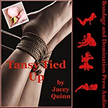 Tansy Tied Up: A Rough BDSM Erotica Story with Spanking Audiobook by Jacey Quinn Narrated by Veronica Fox