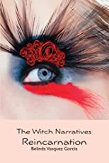 The Witch Narratives: Reincarnation (Volume 1)