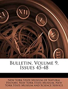 Bulletin, Volume 9, Issues 45-48: New York State Museum of Natural