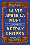 La vie apr�s la mort : Le livre des r...