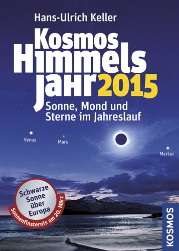 Hans-Ulrich Keller - Kosmos Himmelsjahr 2015