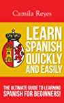 Learn Spanish Quickly and Easily: The...