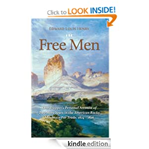 Free Men: One Trapper's Personal Account of Two More Years in the Rocky Mountain Fur Trade, 1824-1826 (Temple...