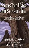 Stories Told Under the Sycamore Tree: Lessons from Bible Plants [Paperback]