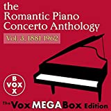 The Romantic Piano Concerto Anthology, Vol. 3, 1881-1962 [The VoxMegaBox Edition] Album Cover