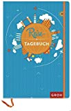 Reisetagebuch (Blaue Version) (GROH Tagebuch)