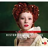 Historical Wig Styling: Ancient Egypt to the 1830s: (The Focal Press Costume Topics Series)
