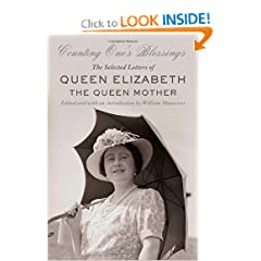 Counting One's Blessings: The Selected Letters of Queen Elizabeth the Queen Mother by William Shawcross