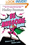 Be Awesome: Modern Life for Modern La...