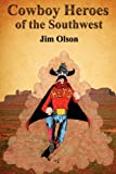 img - for Cowboy Heroes of the Southwest book / textbook / text book