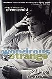 Wondrous Strange: The Life and Art of Glenn Gould (0195182464) by Bazzana, Kevin