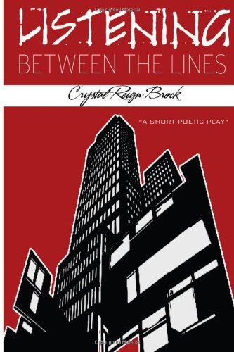 Listening Between the Lines: A short poetic play