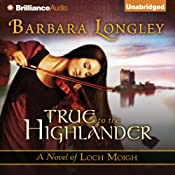 True to the Highlander: Loch Moigh, Book 1 | [Barbara Longley]