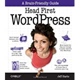 Head First WordPress: A Brain-Friendly Guide to Creating Your Own Custom WordPress Blogby Jeff Siarto