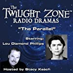 The Parallel: The Twilight Zone Radio Dramas | Rod Serling
