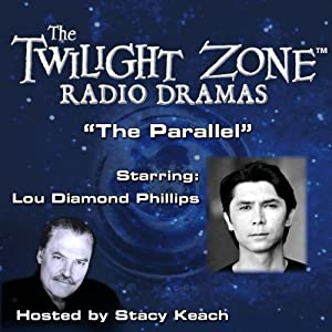 The Parallel: The Twilight Zone Radio Dramas | [Rod Serling]