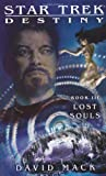 Lost Souls (Star Trek Destiny Book III) (1416551751) by David Mack,Gene Roddenberry,Rick Berman