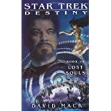 Destiny: Lost Souls (Star Trek)by David Mack