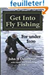Get Into Fly Fishing: for under $100