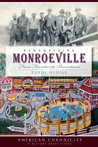 Remembering Monroeville:: From Frontier to Boomtown (American Chronicles) PDF