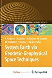 img - for System Earth via Geodetic-Geophysical Space Techniques book / textbook / text book