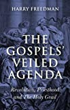 The Gospels' Veiled Agenda