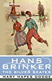 Hans Brinker, or the Silver Skates (Cosimo Classics Literature) by Mary Mapes DodgeAlice Carsey (Ilustrator)