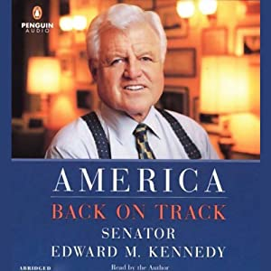 America Back on Track | [Edward M. Kennedy]
