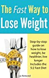 The Fast Way to Lose Weight - Simple & Free Way to Get Slim & Healthy
