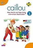 Caillou 10 - Miss Martin hat Geburtstag und weitere Geschichten