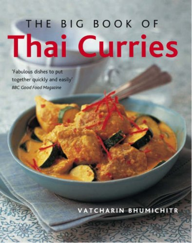 The Big Book of Thai Curries by Vatcharin Bhumichitr