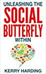 Unleashing the Social Butterfly Withi...