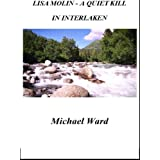 Lisa Molin - A Quiet Kill in Interlakenby Michael Ward