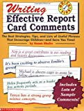 Writing Effective Report Card Comments (Quick Tips) Susan Shafer