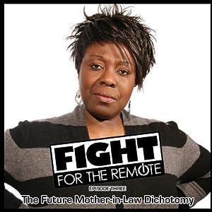 Fight for the Remote, Episode 3 Radio/TV Program